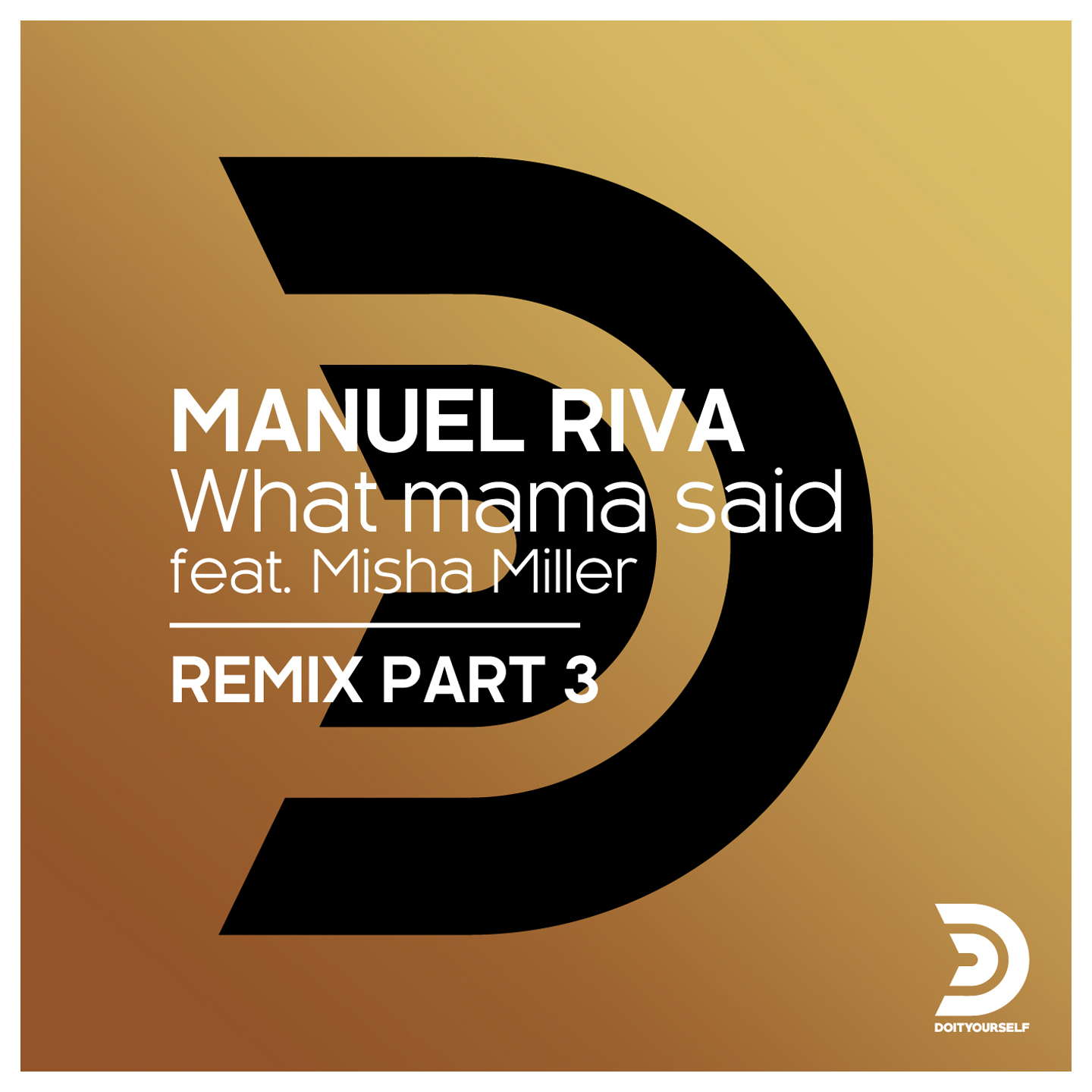 WHAT MAMA SAID (FEAT. MISHA MILLER) (REMIX PART 3)