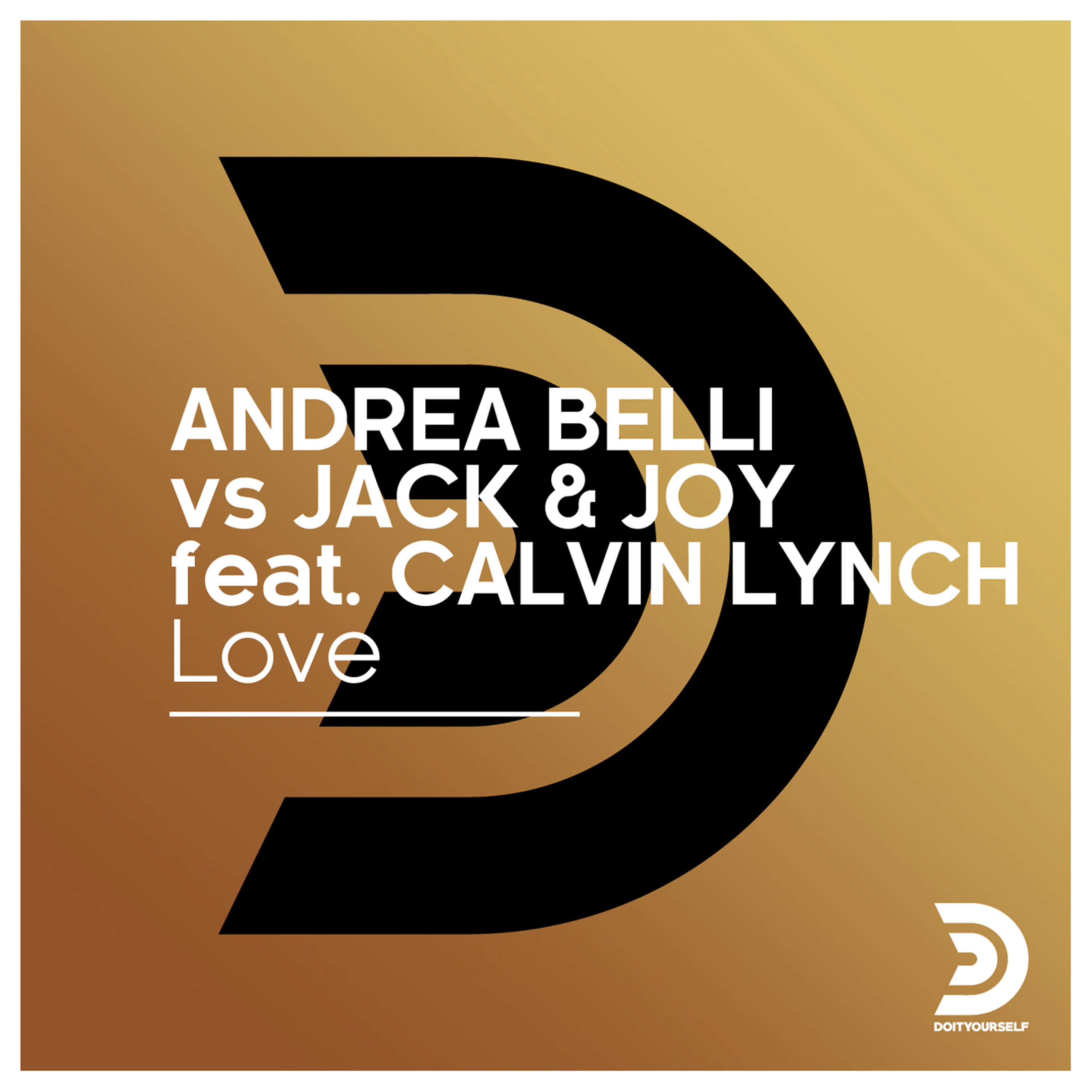 ANDREA BELLI vs JACK & JOY feat. CALVIN LYNCH - Love